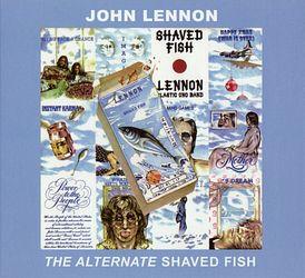 The alternate shaved fish for John lennon shaved fish